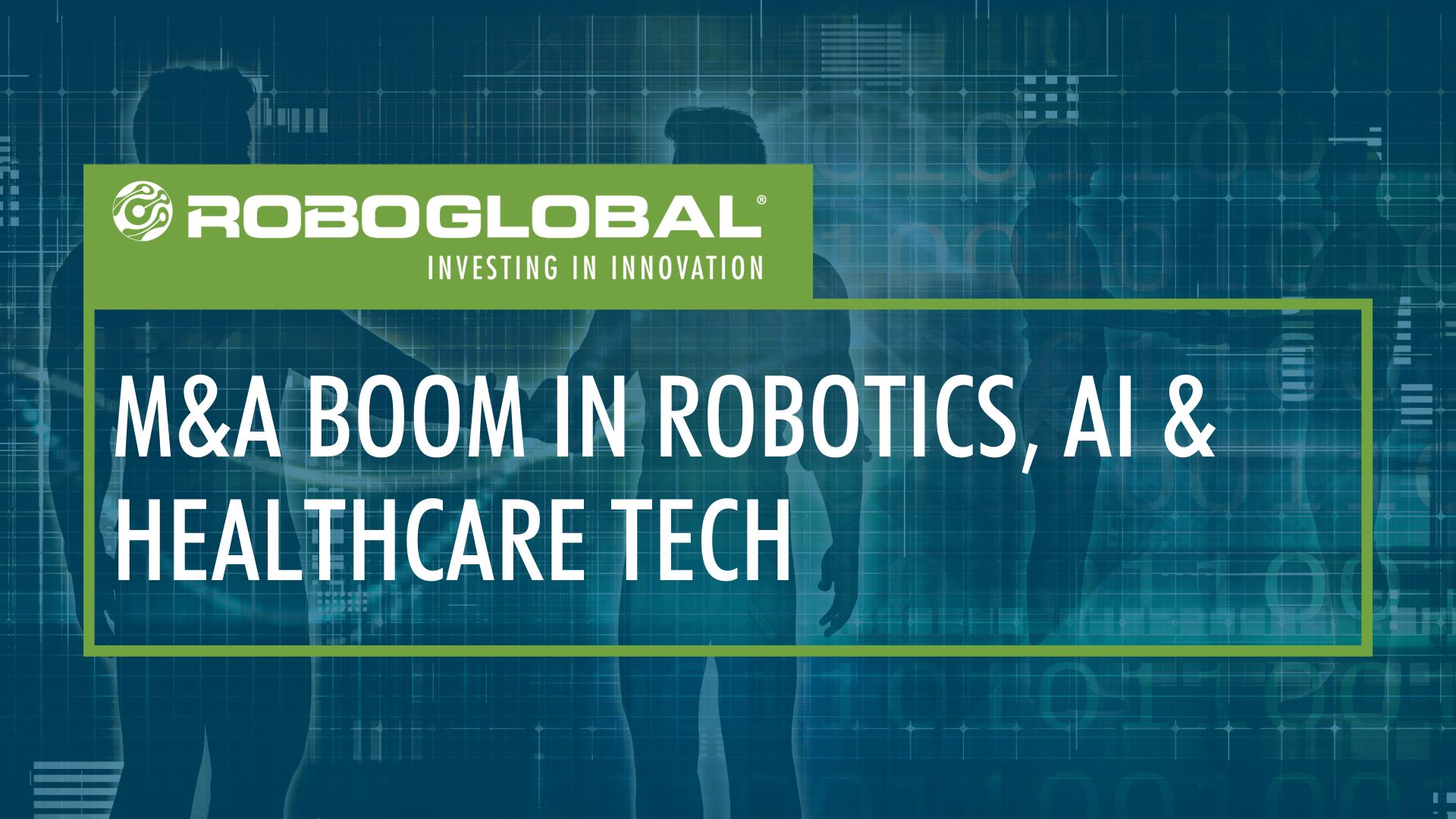 Follow the Money: M&A Boom in Robotics, AI & Healthcare Technology