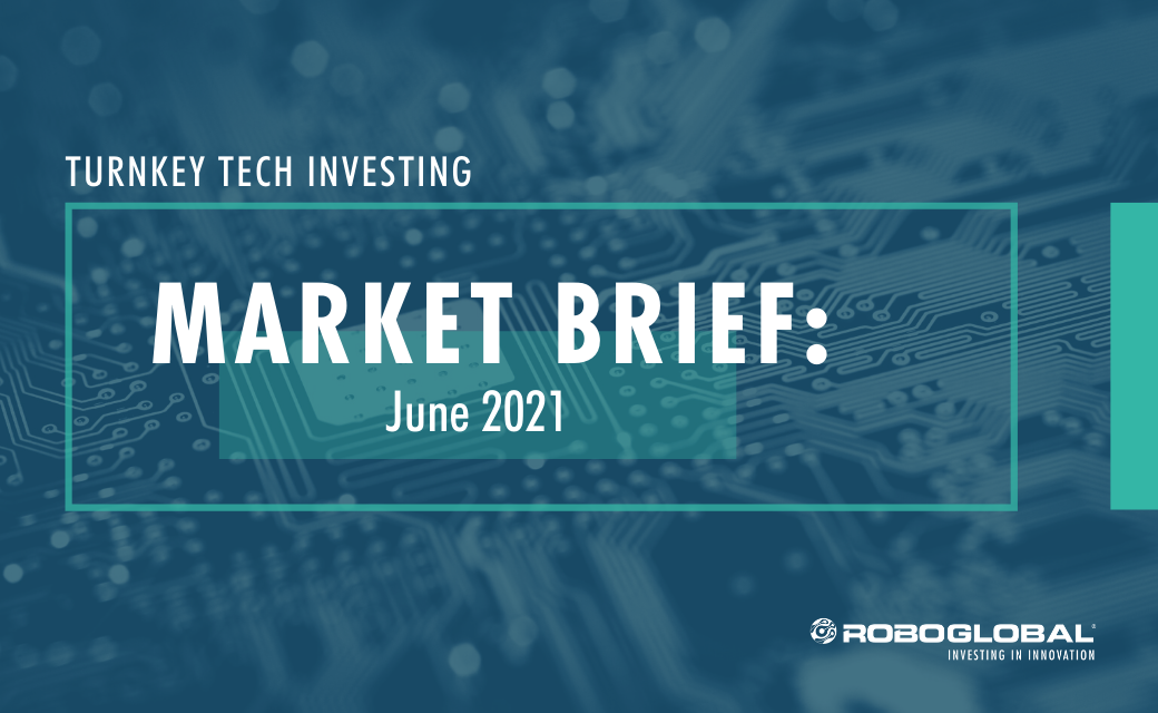 Turnkey Tech Investing: June 2021 Market Brief